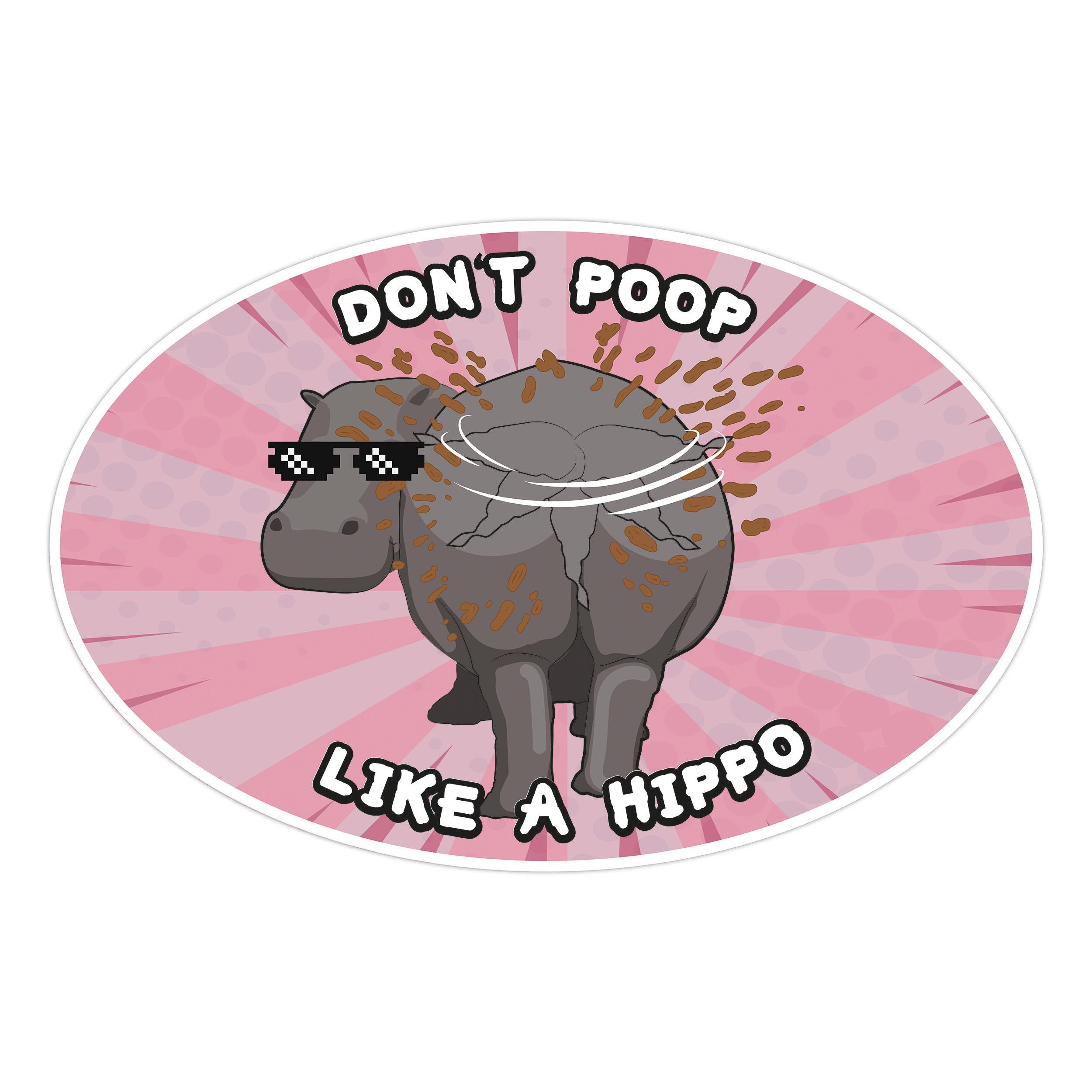 Aufkleber dont poop like a hippo / kacke nicht wie ein nilpferd Sticker FUN selbstklebend